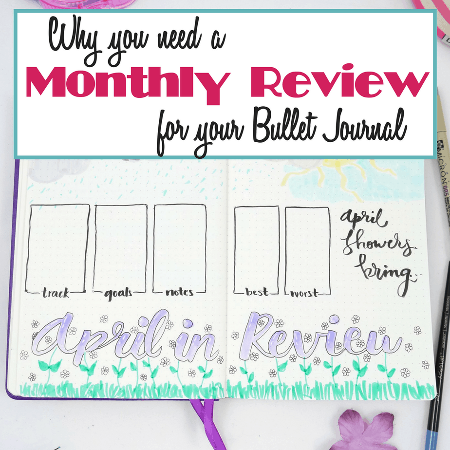 Why You Need a Monthly Review in Your Bullet Journal