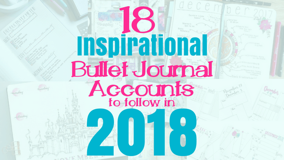 18 Inspirational Bullet Journal Accounts for 2018