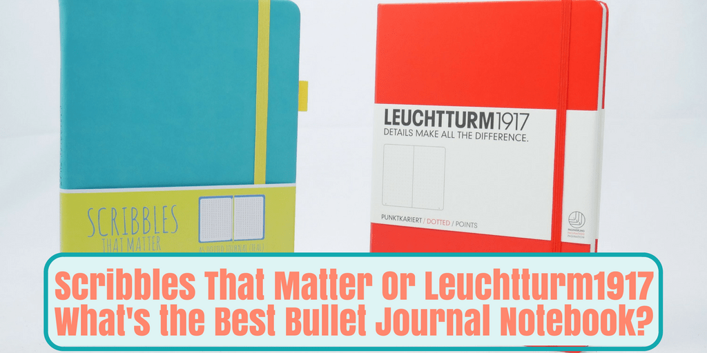 Scribbles that Matter or Leuchtturm1917: What's the Best Bullet