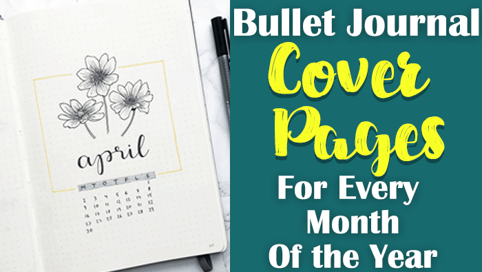 60+ Beautiful Bullet Journal Cover Page Ideas for Every Month of the Year