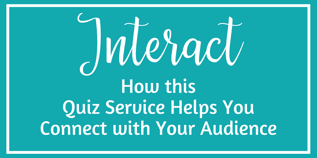 Interact: How this Quiz Service Helps you Connect with Your Audience