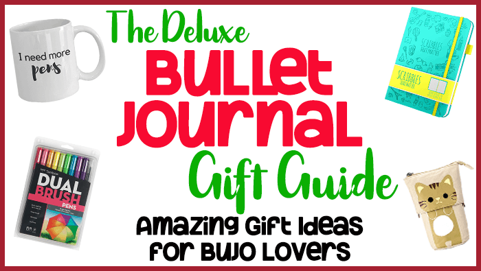The Deluxe Bullet Journal Gift Guide: Amazing Gifts Ideas for Bujo Lovers