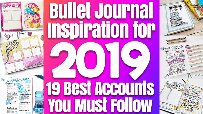 Bullet Journal Inspiration for 2019: 19 Best Accounts You Must Follow