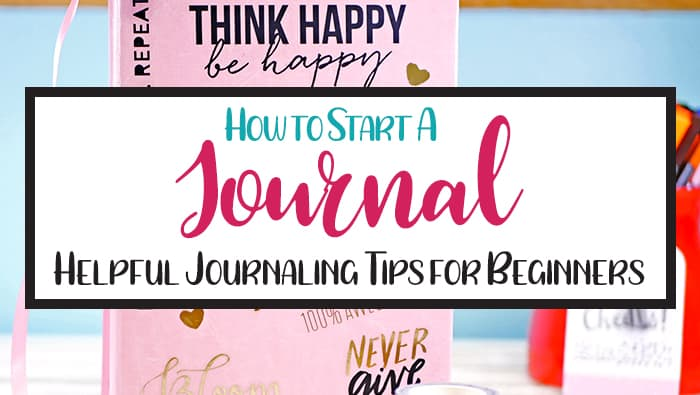 How to Journal in 2019: Helpful Journaling Tips for Beginners