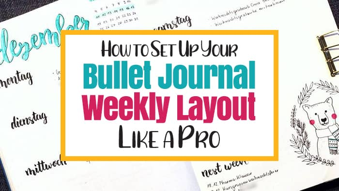 The Best Bullet Journal Weekly Layout Setup Guide